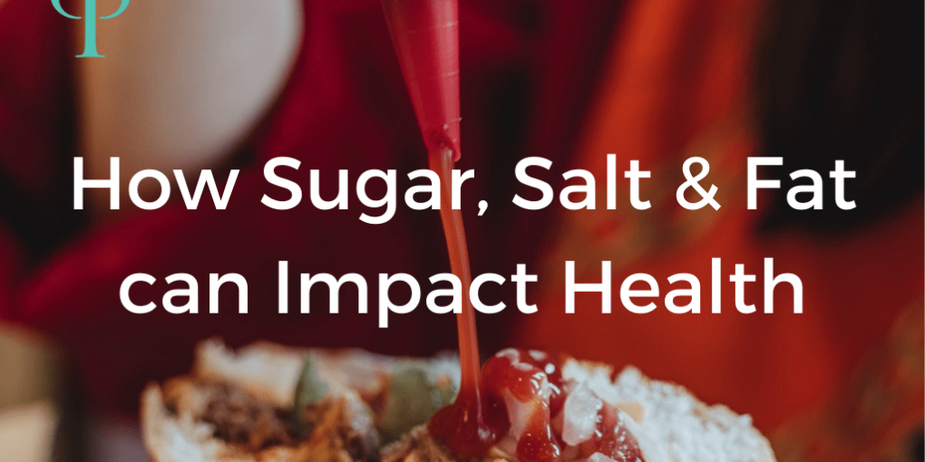 How sugar, salt and fat impact health Caroline Peyton Principles